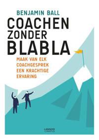 Coachen zonder blabla - Benjamin Ball