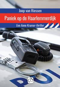Anne Kramer: Paniek op de Haarlemmerdijk - Joop van Riessen