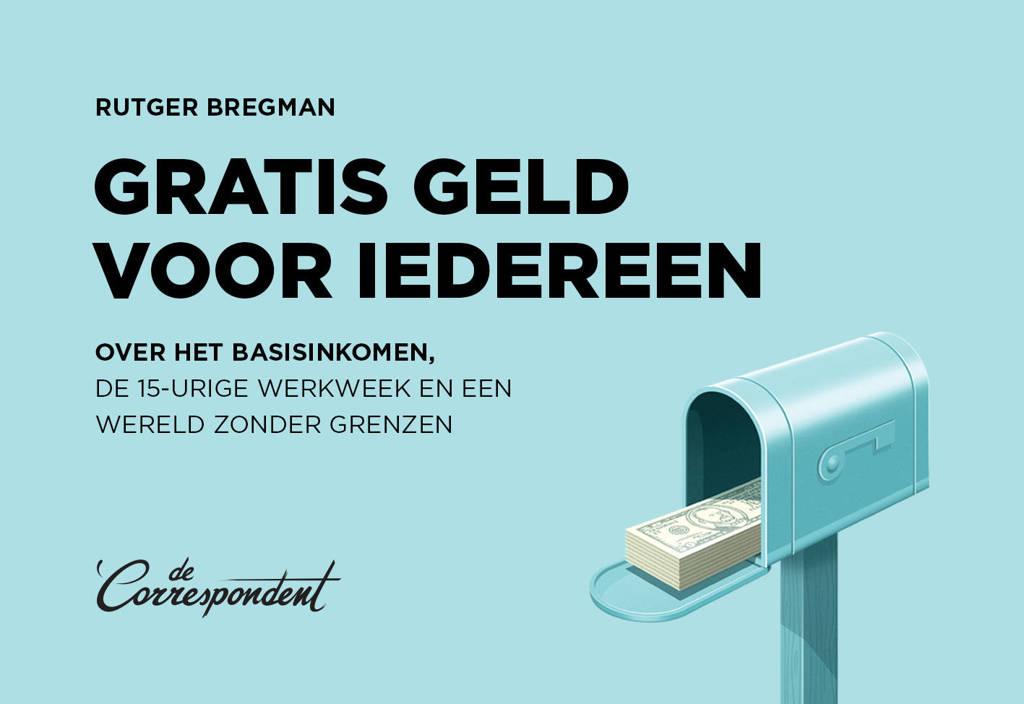 Gratis geld voor iedereen - Rutger Bregman