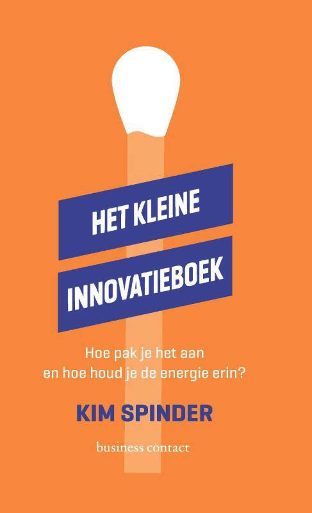 Het kleine innovatieboek - Kim Spinder