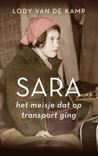 Sara, het meisje dat op transport ging - Lody van de Kamp
