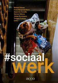 #sociaalwerk - Michel Tirions, Peter Raeymaeckers, Annemie Cornille, e.a.