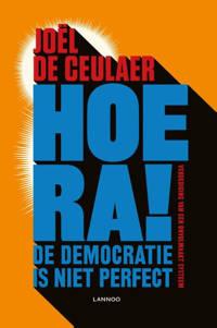 Hoera! De democratie is niet perfect - Joël De Ceulaer