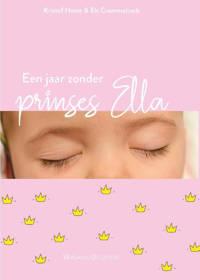 Een jaar zonder prinses Ella - Kristof Hoste