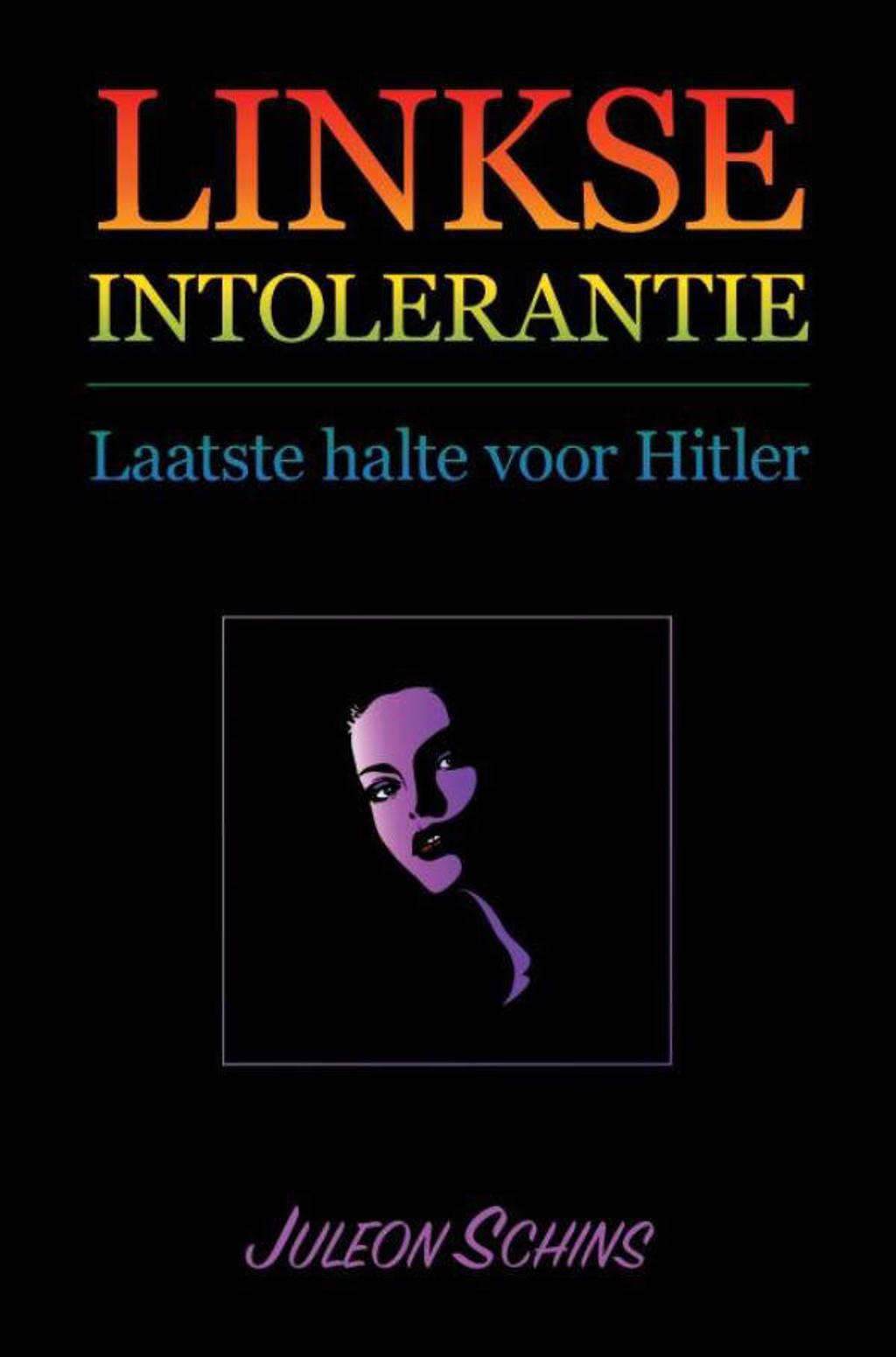 Linkse Intolerantie - Juleon Schins