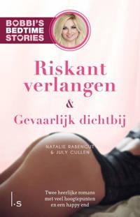 Bobbi's Bedtime Stories: Riskant verlangen & Gevaarlijk dichtbij - Natalie Rabengut en July Cullen