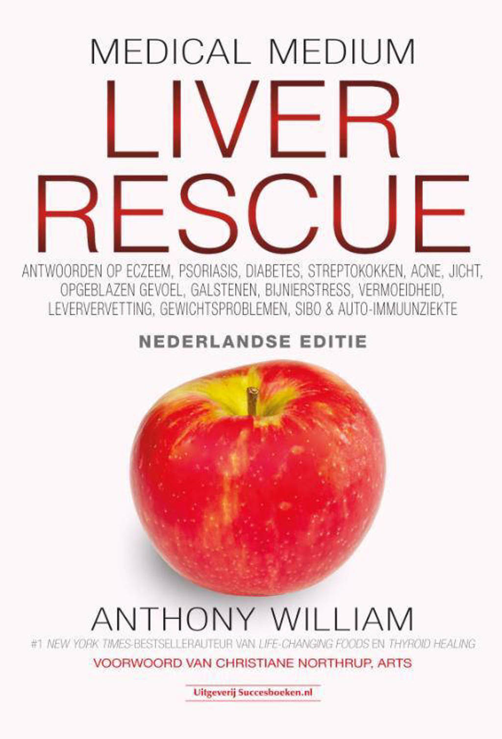 Medical Medium Liver Rescue Nederlandse Editie - Anthony William