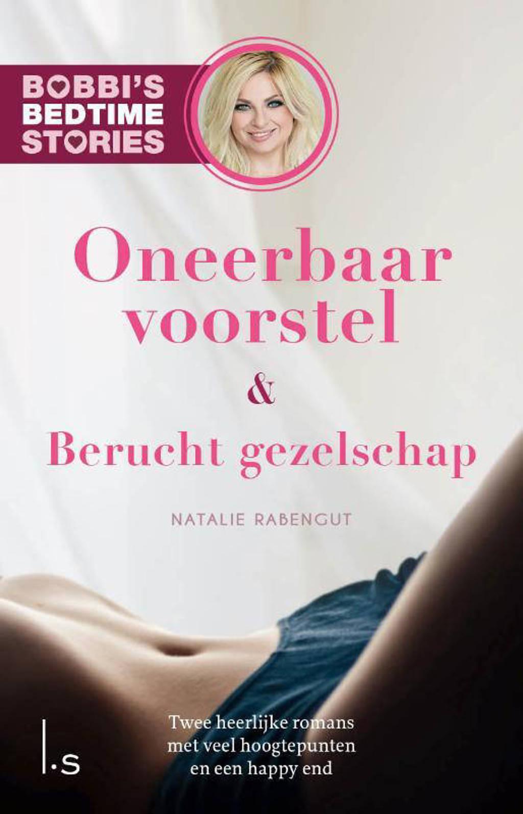 Bobbi's Bedtime Stories: Oneerbaar voorstel & Berucht gezelschap - Natalie Rabengut