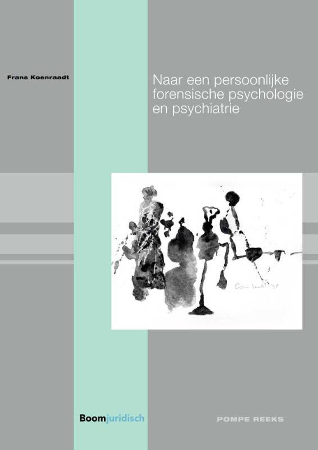 Pompe-reeks: Naar een persoonlijke forensische psychologie en psychiatrie - Frans Koenraadt