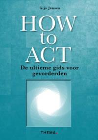 How to ACT - Gijs Jansen