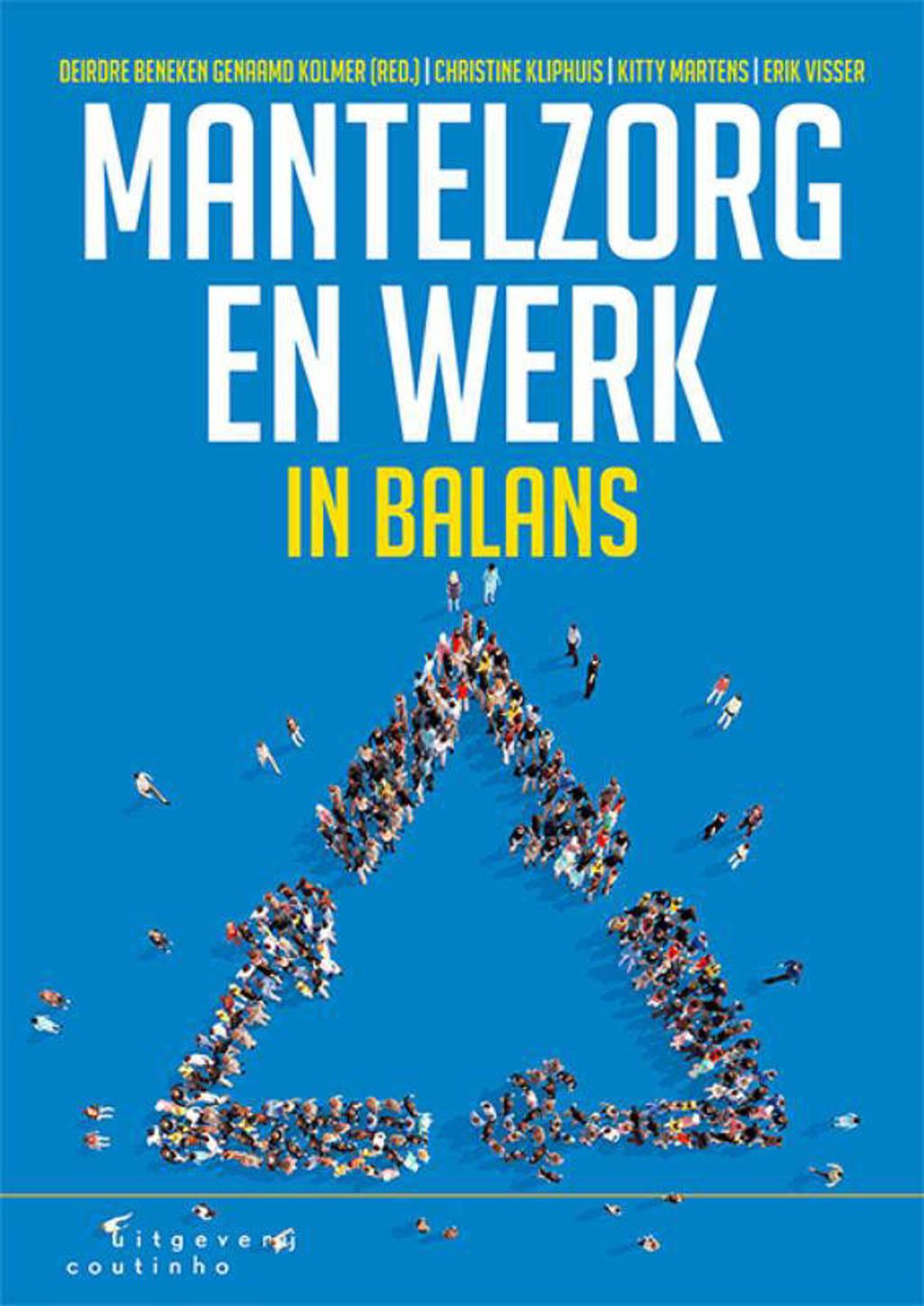 Mantelzorg en werk in balans - Deirdre Beneken, Christine Kliphuis, Kitty Martens, e.a.