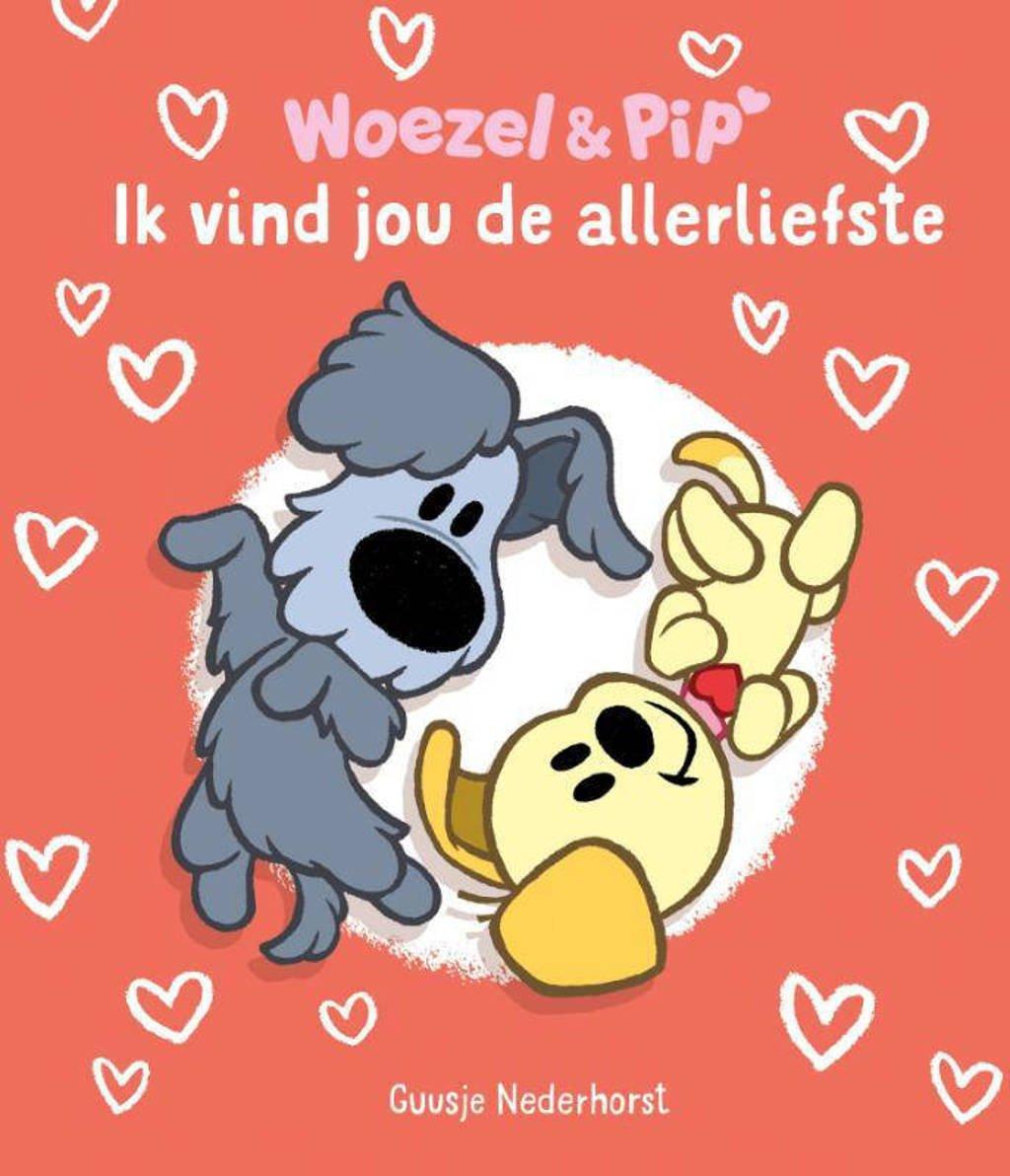 Woezel & Pip: Ik vind jou de allerliefste - Guusje Nederhorst en