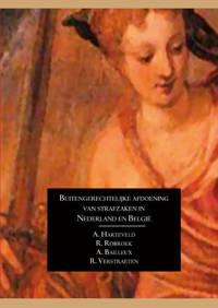 Preadviezen van de Nederlands-Vlaamse Vereniging voor Strafrecht: Buitengerechtelijke afdoening van strafzaken in Nederland en België - Alex Harteveld, Rick Robroek, Ann Bailleux, e.a.