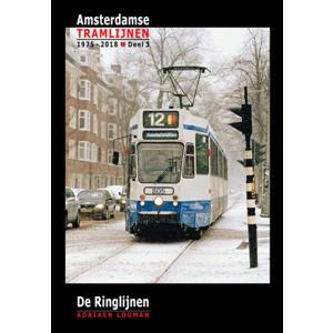 Amsterdamse tramlijnen 1975 - 2018: De Ringlijnen - Adriaen Louman