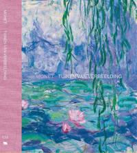 Monet: Tuinen van verbeelding - Benno Tempel, Marianne Mathieu en Frouke van Dijke