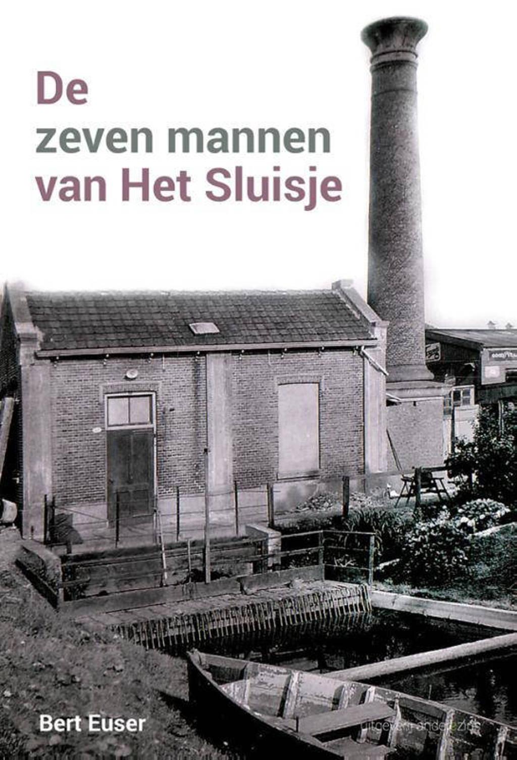 De zeven mannen van Het Sluisje - Bert Euser