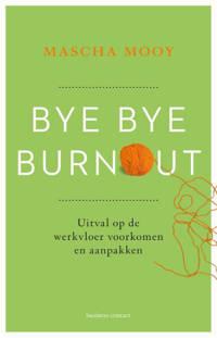 Bye Bye Burnout - Mascha Mooy