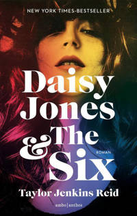 Daisy Jones & The Six - Taylor Jenkins Reid