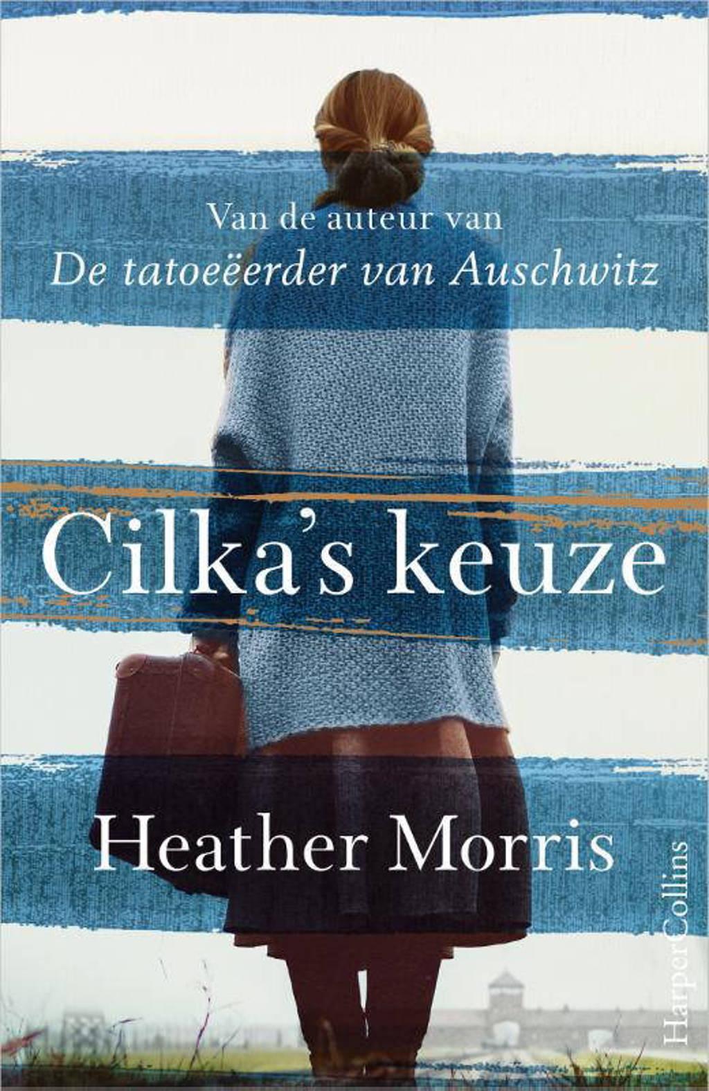 Cilka's keuze - Heather Morris