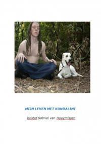 Mijn leven met kundalini - Kristof Gabriel Van Hooymissen