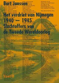 Het verdriet van Nijmegen 1940-1945 - Bart Janssen