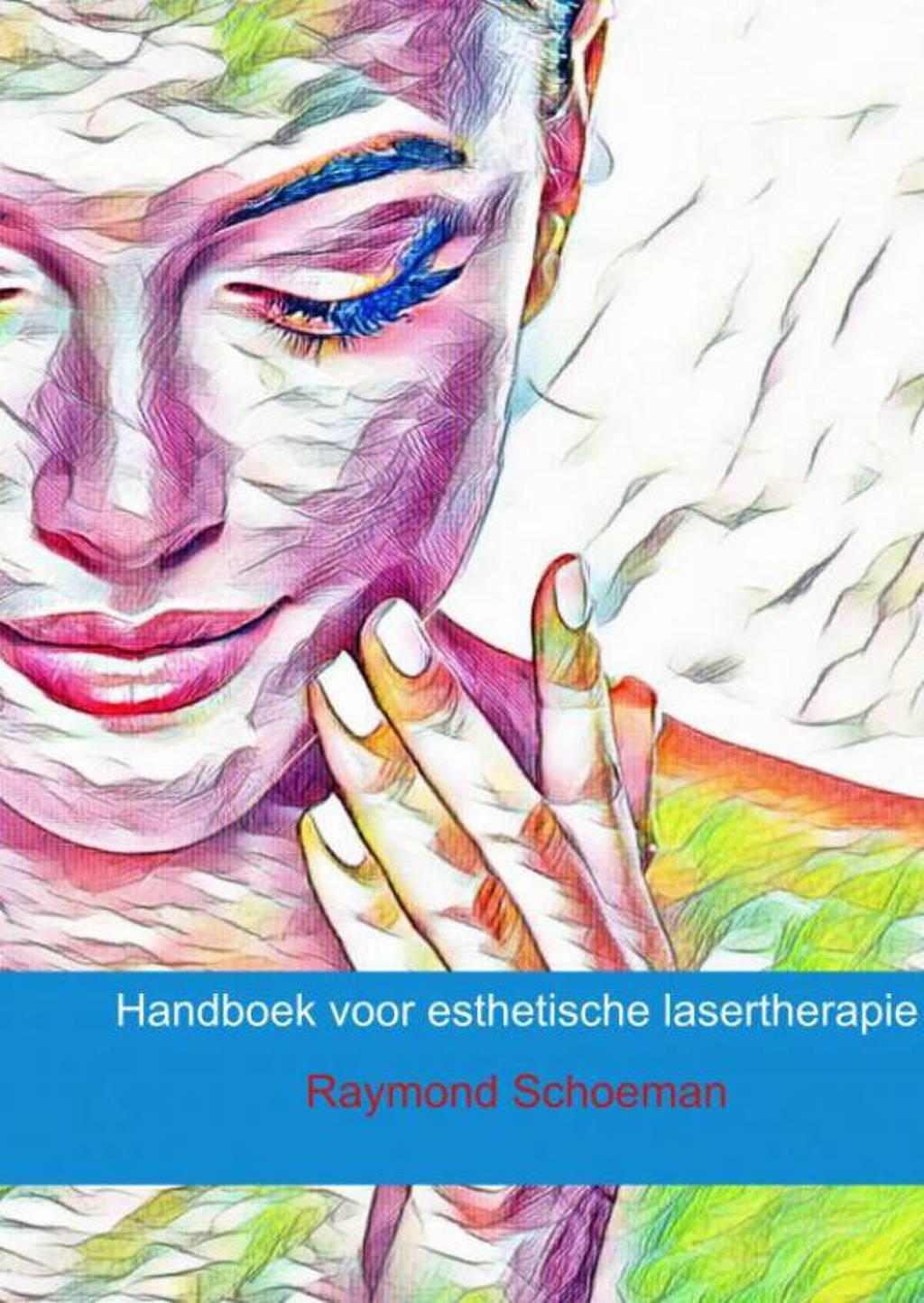 Handboek voor esthetische lasertherapie - Raymond Schoeman