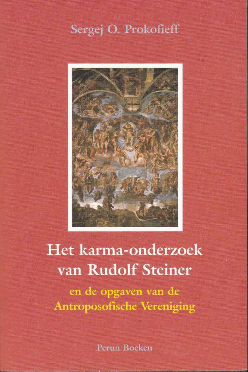 Het karma-onderzoek van Rudolf Steiner en de opgaven van de Antroposofische Vereniging - O. Prokofieff