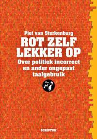 Rot zelf lekker op - Piet van Sterkenburg