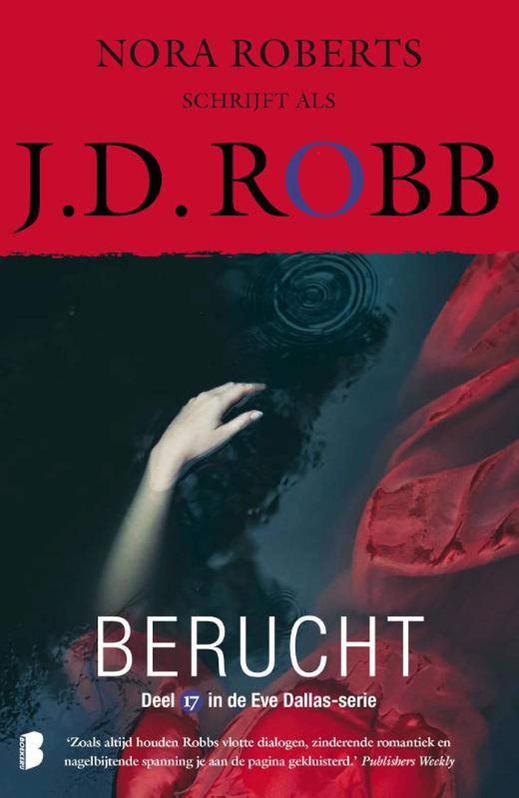 Eve Dallas: Berucht - J.D. Robb