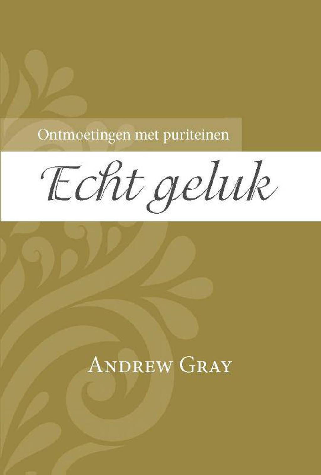 Echt geluk - Andrew Gray