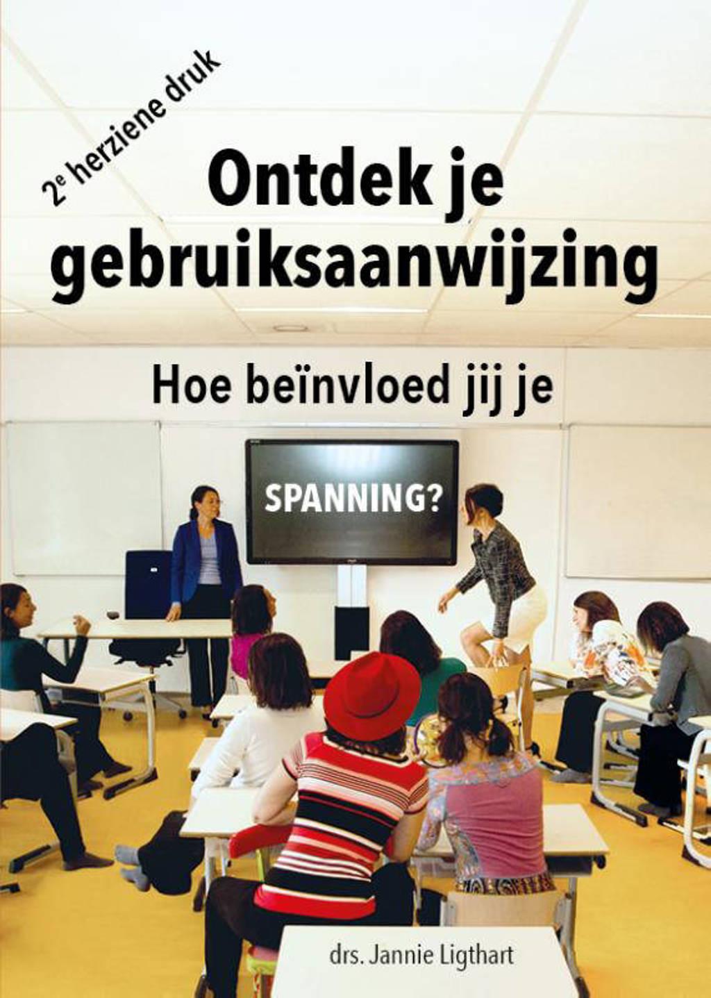 Ontdek je gebruiksaanwijzing - Jannie Ligthart