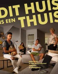 Dit huis is een thuis - Femmie Juffer, Lindy Popma en Monique Steenstra