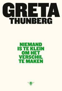 Niemand is te klein om het verschil te maken - Greta Thunberg