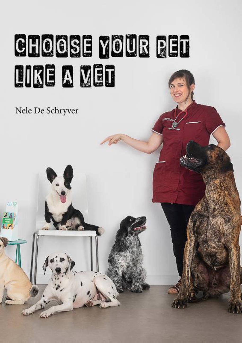 Choose your pet like a vet - Nele De Schryver