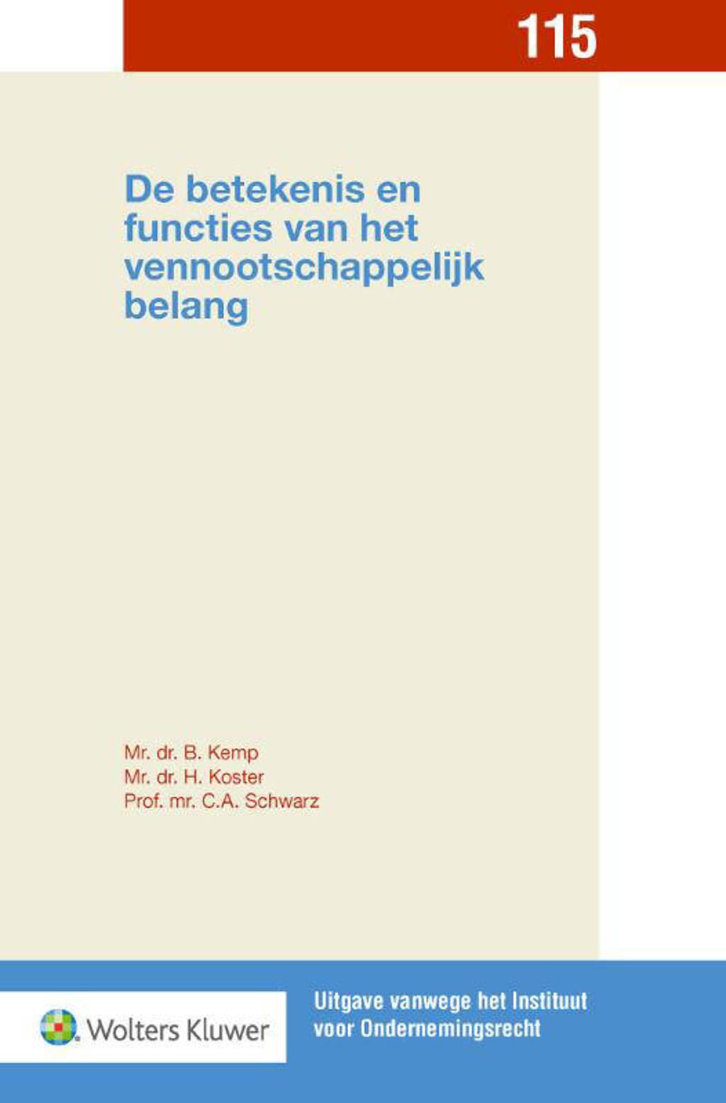 Uitgave vanwege het Instituut voor Ondernemingsrecht: De betekenis en functies van het vennootschappelijk belang