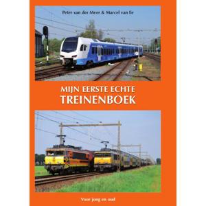 Mijn eerste echte treinenboek - Peter van der Meer en Marcel van Ee