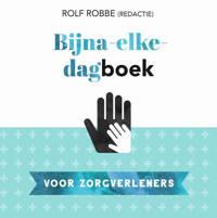 Bijna-elke-dagboek voor zorgverleners - Rolf Robbe