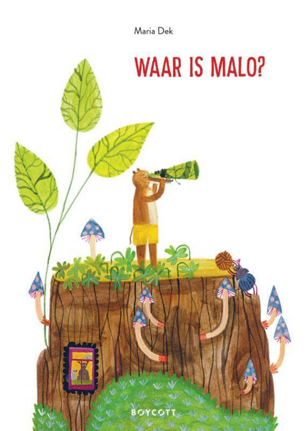 Waar is Malo? - Maria Dek