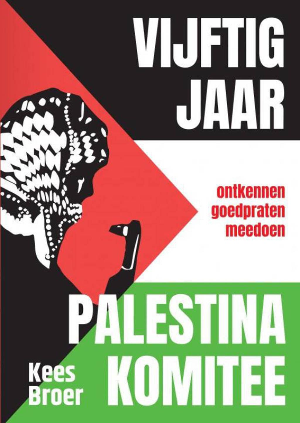 Vijftig jaar Palestina Komitee - Kees Broer