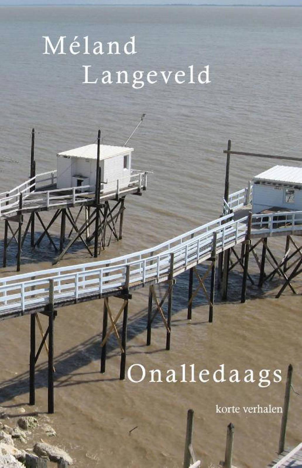 Onalledaags - Méland Langeveld