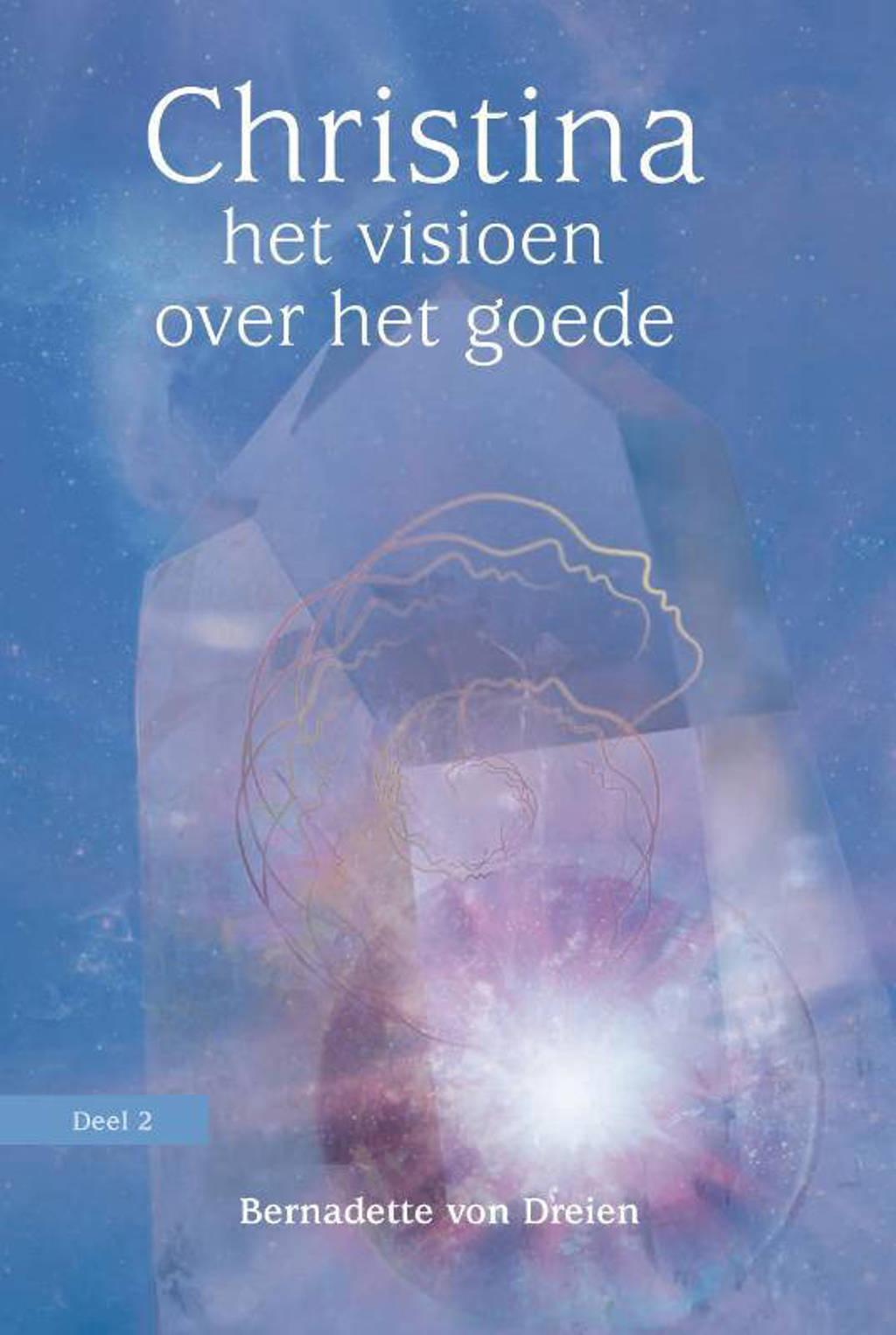 Christina: Het visioen over het goede - Bernadette von Dreien