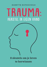 Trauma: herstel in eigen hand - Babette Rothschild