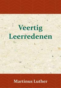 Veertig Leerredenen - Maarten Luther