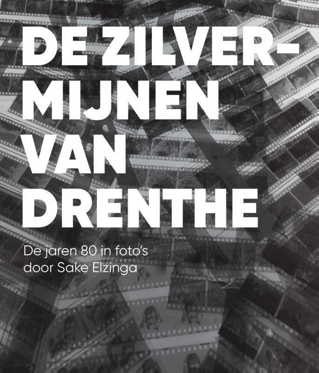 De zilvermijnen van Drenthe - Sake Elzinga