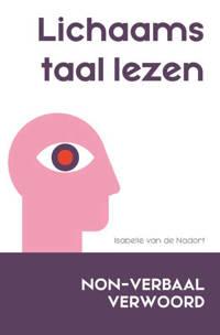 Non-verbaal verwoord: Lichaamstaal lezen - Isabelle van de Nadort
