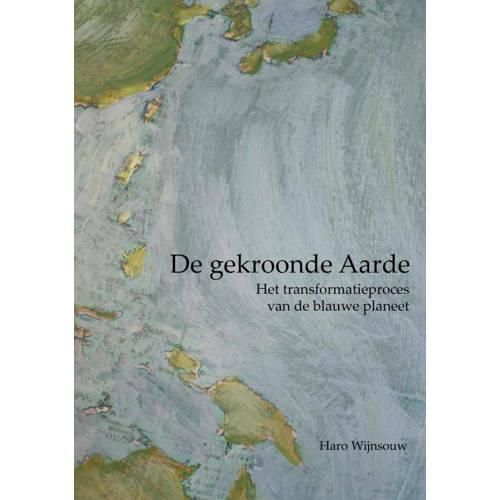 De gekroonde Aarde. Het transformatieproces van de blauwe planeet, Wijnsouw, Haro, Paperback