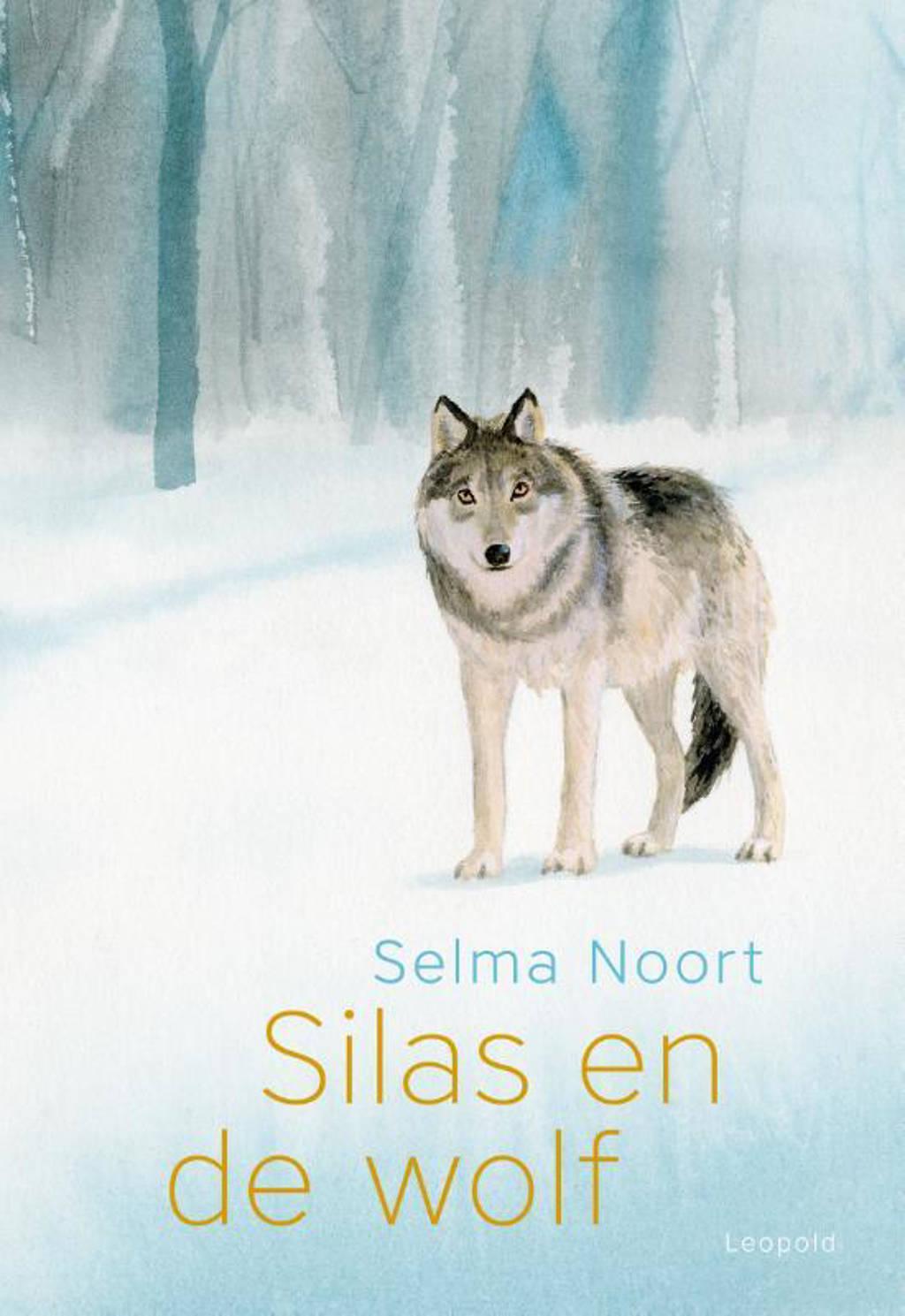 Silas en de wolf - Selma Noort