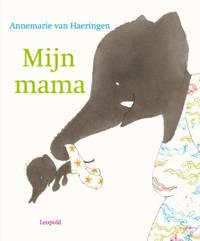 Mijn mama - Annemarie van Haeringen