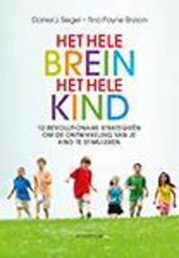 Het hele brein, het hele kind - Daniel J. Siegel en Tina Payne Bryson