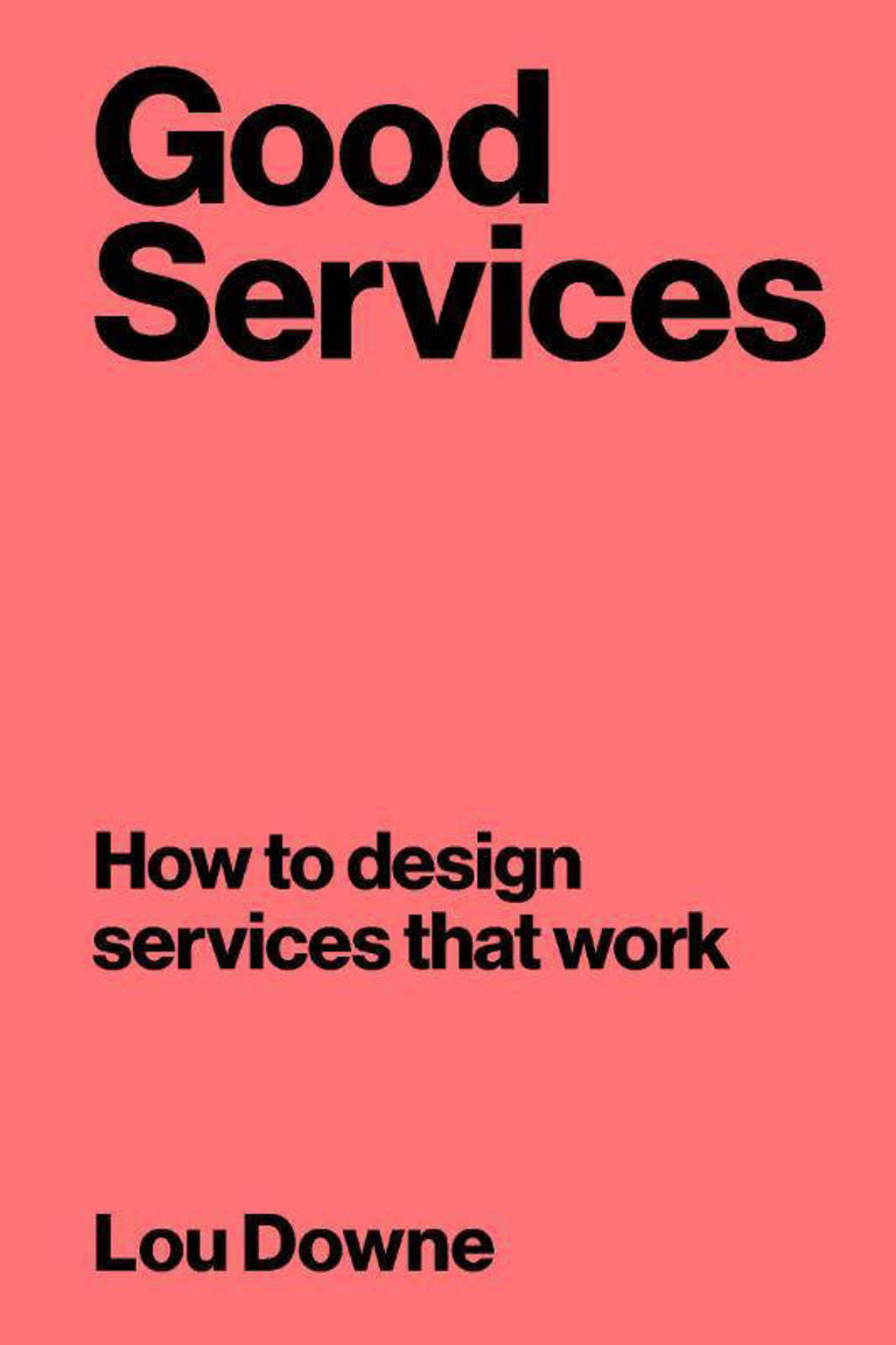 Good Services - Lou Downe